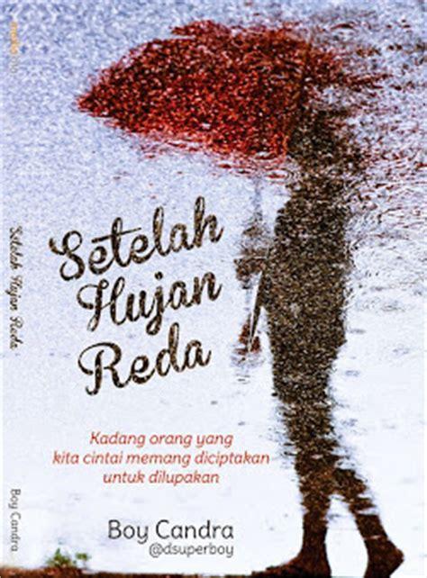 Seperti Hujan Sebuah Usaha Melupakan Dan 2 Boy Candra rasa lelaki buku setelah hujan reda