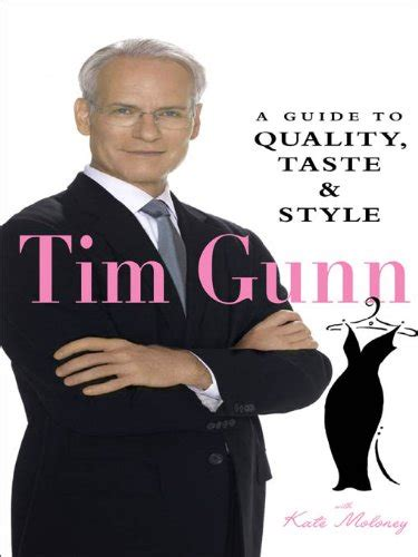 Book Club Tim Gunns Guide To Style by Tim Gunn A Guide To Quality Taste Style Book