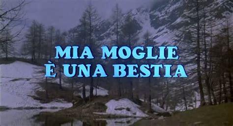 moglie 礙 una bestia dizionario turismo cinematografico 12 il monte