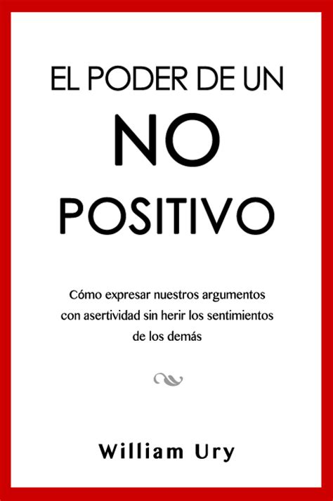 resumen del libro el poder de un no positivo de william ury
