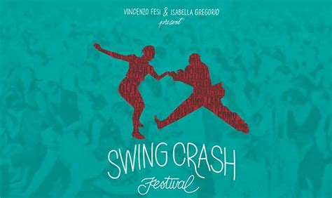 swing crash festival swing crash festival dal 16 al 22 giugno