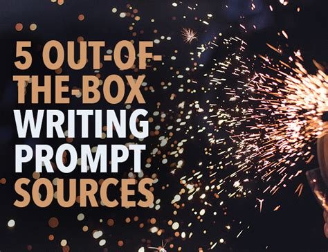 the write spot to jumpstart your writing discoveries books 5 out of the box writing prompt sources