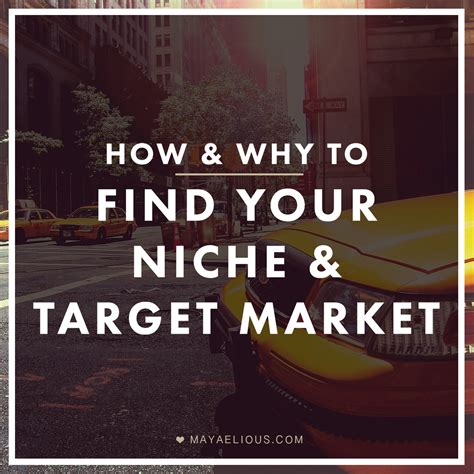 how to find your niche how why to find your niche target market maya elious