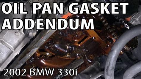 2001 bmw 325i gasket bmw 330i 325i e46 pan gasket addendum