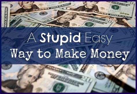 Crazy Ways To Make Money Online - a stupid easy way to make money