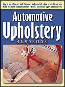 Automotive Upholstery Books automotive upholstery handbook don 9781931128001 books