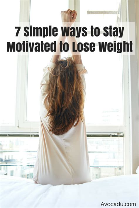 7 Easy Ways To Lose Your Boyfriend by 7 Simple Ways To Stay Motivated To Lose Weight Avocadu