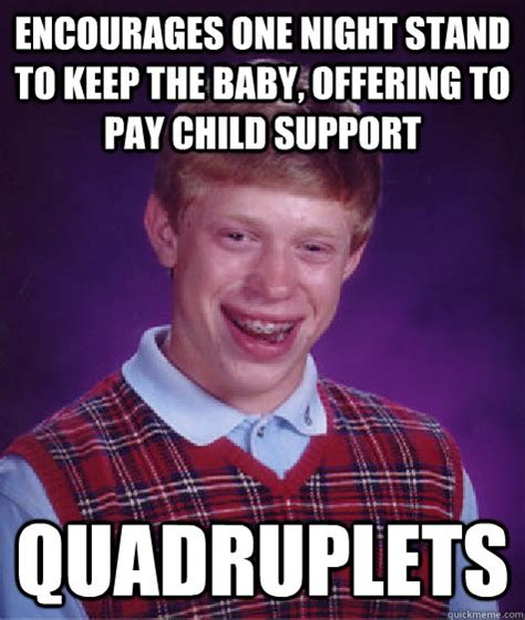Child Support Meme - one night stand memes
