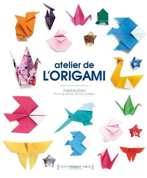 L Origami - livre atelier de l origami adeline klam marabout mr