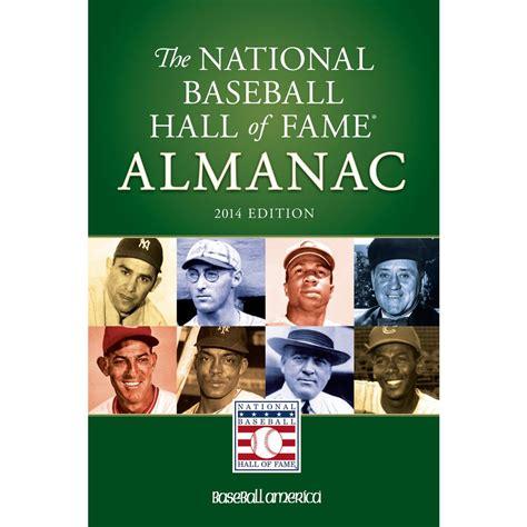 baseball america 2018 almanac baseball america almanac books 2014 national baseball of fame almanac baseball america