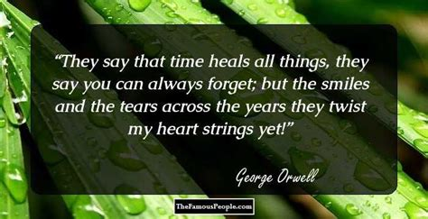 time heals all things books 121 awesome quotes by george orwell the author of animal farm