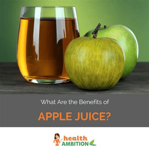 apple juice benefits what are the benefits of apple juice