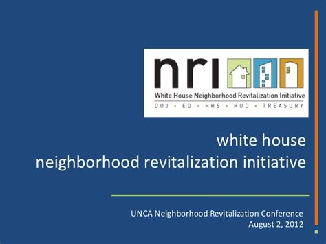 white house initiative white house neighborhood revitalization initiative