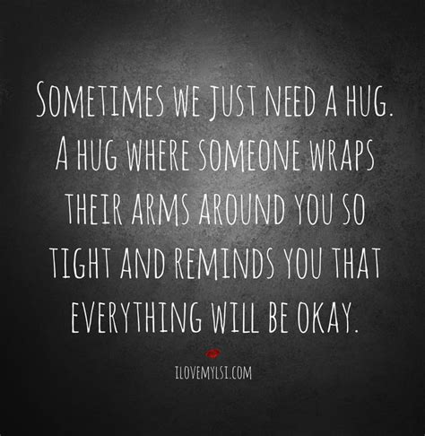 The Place It Will Be Okay Best 25 Hug Quotes Ideas On Hugs Need A Hug Quotes And Hug You