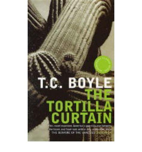 torilla curtain the tortilla curtain t c boyle 9780747574644