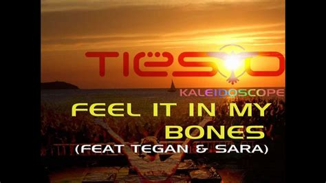 dj tiesto feel it in my bones dj tiesto feel it in my bones feat tegan sara hq