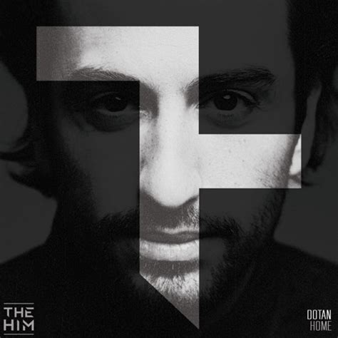 dotan home the him remix lyrics genius lyrics