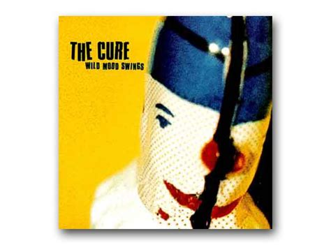 the cure wild mood swings april the cure wild mood swings what are the best