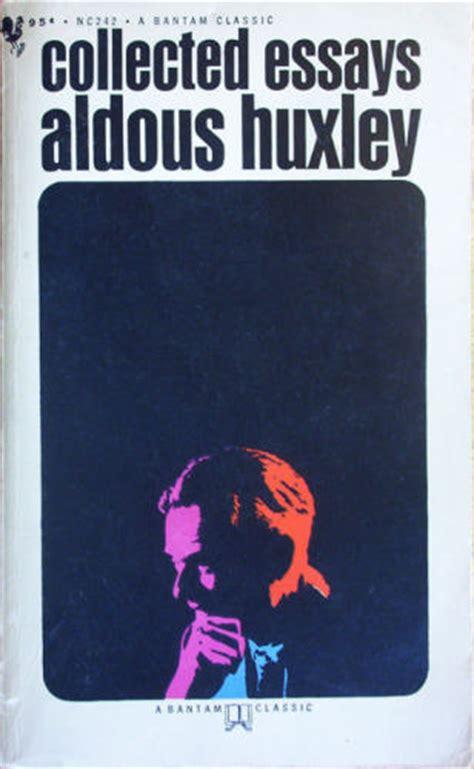 Aldous Huxley Complete Essays by Aldous Huxley Hq Pictures Just Look It