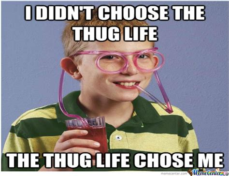 Meme Life - thug life by psd meme center