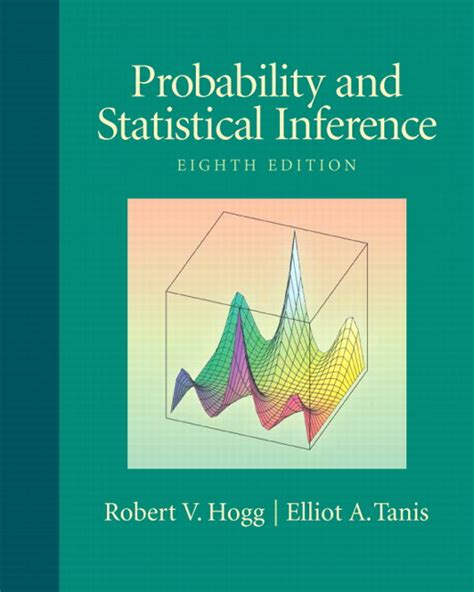Probability And Statistical Inference 9th Edition hogg tanis zimmerman probability and statistical inference 9th edition pearson