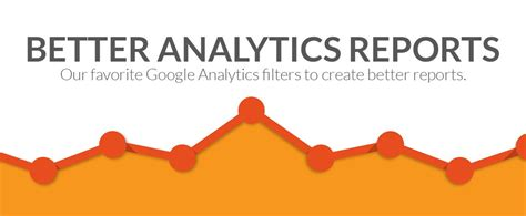6 Filters For Better Analytics Reports Jdm Digital