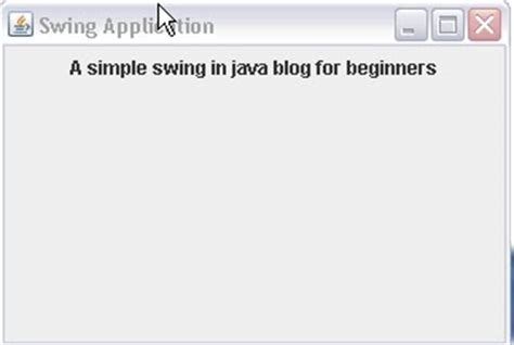 java swing beginner java blog for beginners java swing tutorial exles for
