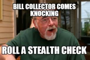 Bill Collector Meme - meme creator bill collector comes knocking roll a