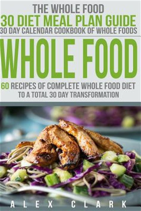 healthy food recipes for the whole day books whole food 60 recipes of complete whole food diet to a