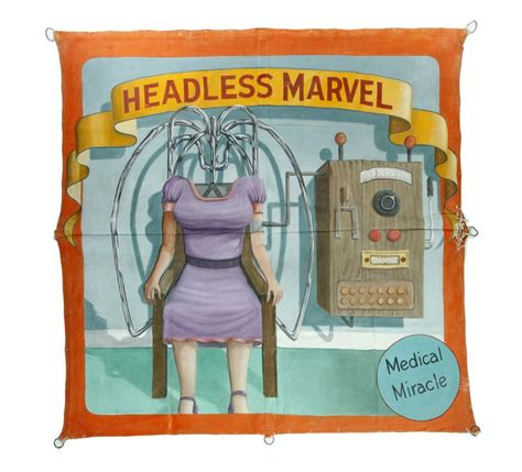 Exhibition In Marvel At The Ancient Twentieth Century Consoles by Circus Side Show Banner Quot Headless Marvel Miracle