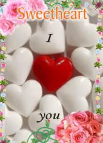 i love you sweetheart ecard free i love you ecards