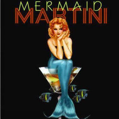 martini mermaid martinimermaid com martinimermaids twitter