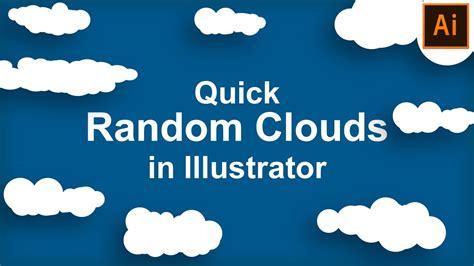 illustrator tutorial quick illustrator tutorial quick random clouds youtube