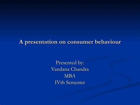 Mba Ppt On Consumer Behaviour by Consumer Behaviour