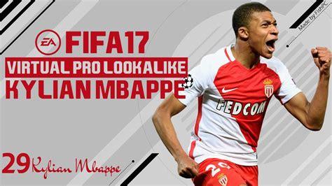 kylian mbappe in fifa 17 fifa 17 virtual pro lookalike tutorial kylian mbappe