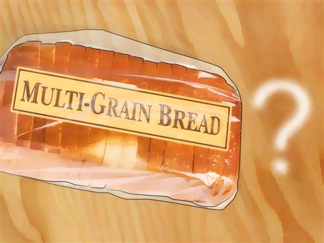 whole grains wiki 3 ways to tell if bread is 100 percent whole wheat wikihow