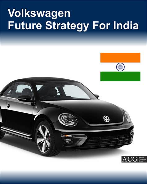 future volkswagen volkswagen india future strategy analysis autobei
