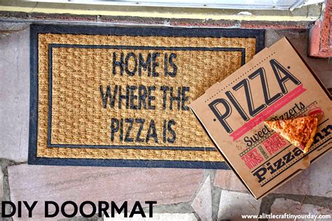 Home Is Where The Is Doormat quot home is where the pizza is quot diy doormat a craft