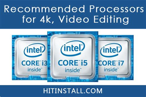 list of best processors recommended pc editing processors for 4k hd