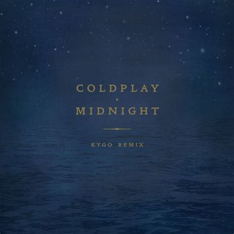 coldplay kygo kygo releases coldplay remix of quot midnight quot