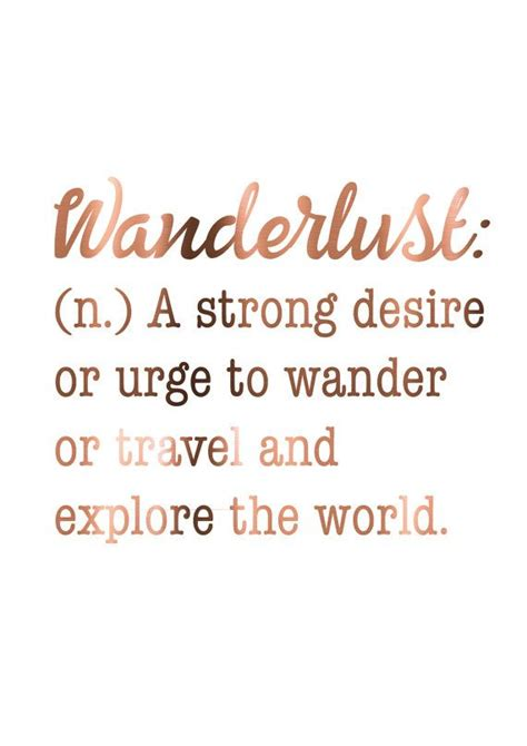 quotes definition wanderlust n a strong desire or urge to wander or