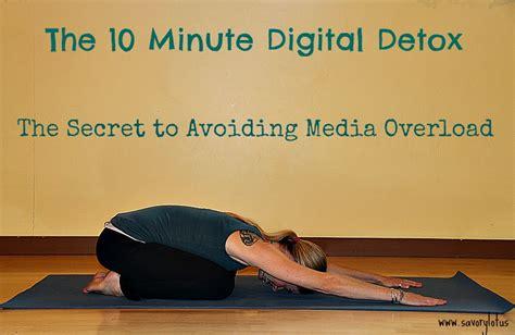 10 Min Detox by 10 Minute Digital Detox The Secret To Avoiding Media
