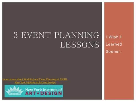 3 event planning lessons i wish i learned sooner nyiad