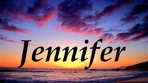 imagenes que digan jennifer jennifer significado y origen del nombre youtube