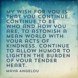my wish for you maya angelou maya angelou pinterest