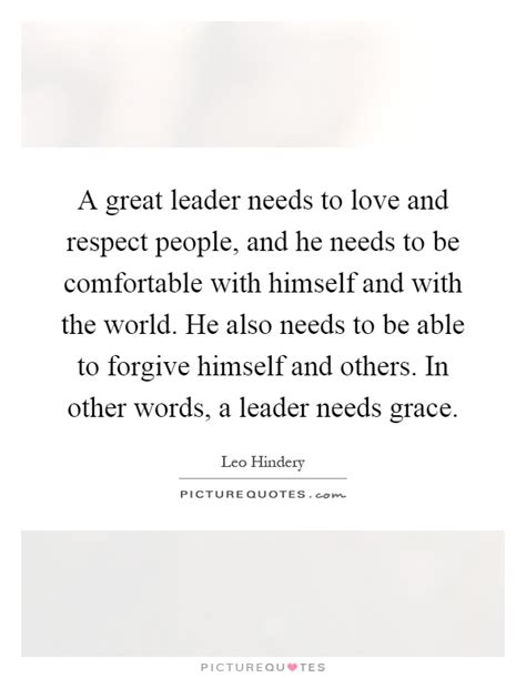other words for comfortable a great leader needs to love and respect people and he