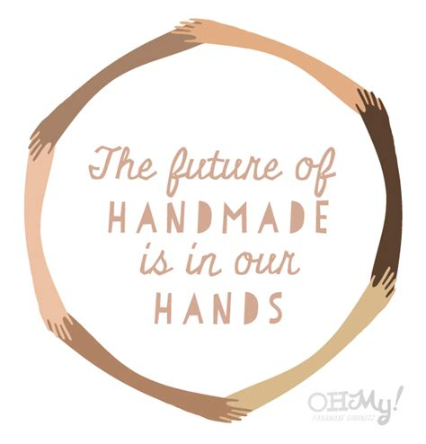 Handmade Means - the future of handmade is in our oh my handmade