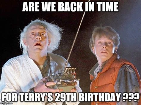 29th Birthday Meme - back to the future imgflip