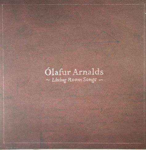 living room song olafur arnalds living room songs vinyl at juno records