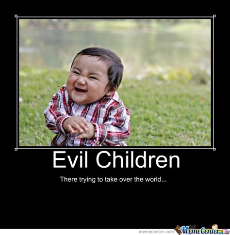 Childcare Meme - pin evil child memes best collection of funny pictures on